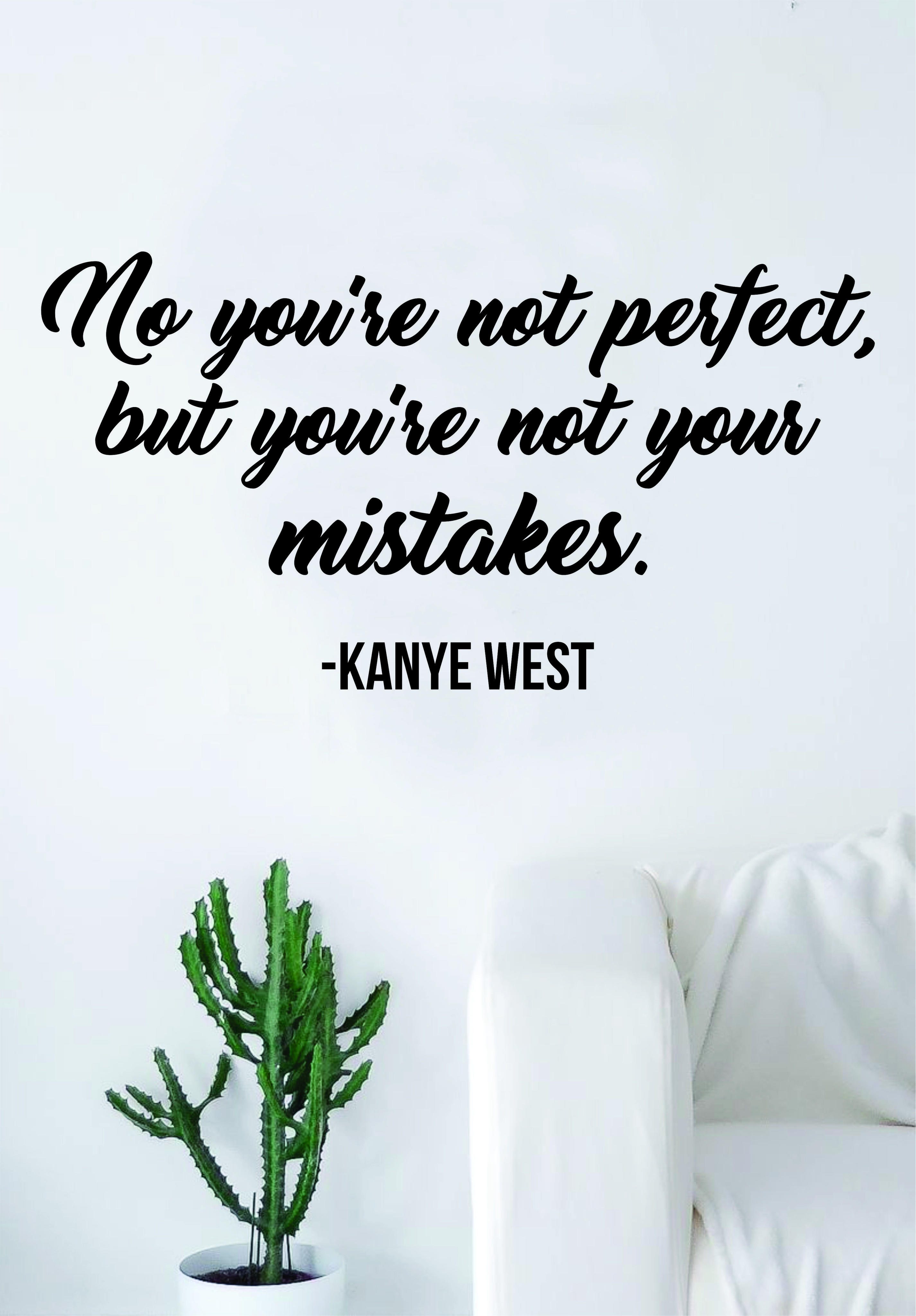 Image of Kanye West You're Not Your Mistakes Quote Wall Decal Sticker Room Art Vinyl Rap Hip Hop Lyrics Music Inspirational Yeezy