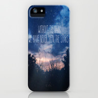 Without The Dark We Have Never Seen The Stars  iPhone & iPod Case by secretgardenphotography [Nicola]