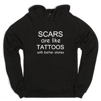 Scars Are Like Tattoos With Better Stories-Unisex Black Hoodie