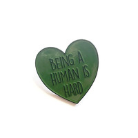 Being Human is Hard Enamel Pin