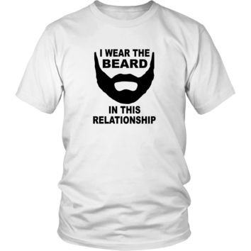 I Wear The Beard In This Relationship T-Shirt