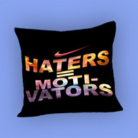 Nike Haters Motivation Custom for Pillow Case, Pillow Cover, Custom Pillow Case **