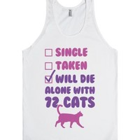Will Die Alone With 72 Cats-Unisex White Tank
