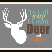 To Fall Asleep I Count DEER Not Sheep Print - Children's Room Decor // HomeDecor // Nursery // Deer Print - Deer Hunting Art - 8x10 Print