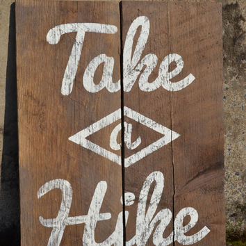 Rustic Wall Decor Reclaimed Barn Wood Sign Take a Hike Wall Decor Cabin Decor Hand Painted Wood Sign Lodge Wall Decor