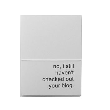no i still haven't checked out your blog note cards