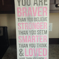 """Winnie the Pooh Quote - """"You are braver than you believe..."""" Distressed Wood Sign"""