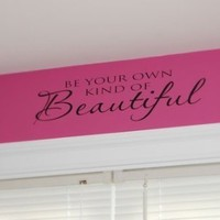 Be Your Own Kind of Beautiful All Caps (wheeler3designs)