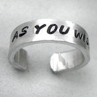 As You Wish - Hand Stamped Princess Bride adjustable aluminum ring -