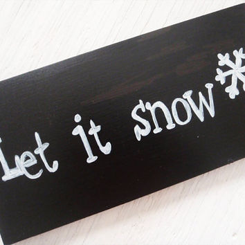 Winter wood sign-Let it snow wood sign-Holiday Christmas sign-Christmas decor wood sign-Hand painted wood sign-Winter home decor