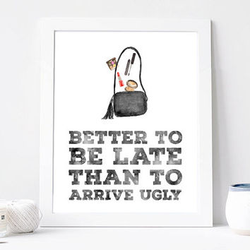 Better To Be Late Than To Arrive Ugly Poster, Salon Sign, Stylist, Bathroom Poster, Inspiration Print Printable, Stylish Girl, DOWNLOAD 8x10