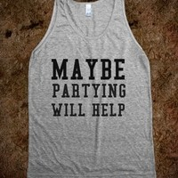 Supermarket: Maybe Partying Will Help  from Glamfoxx Shirts