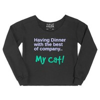 Having Dinner With The Best Of Company.. My Cat!-Black Hoodie