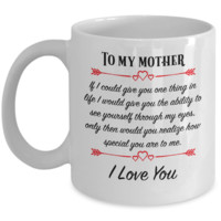 To My Mother ~ You Are Special to Me ~ Mother's Day Coffee Mug Gift