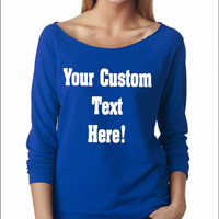 Custom Text. Raglan Tee. Off Shoulder Sweater. Customize Your Sayings. Custom Printing.Personalized Sweater. Ugly Christmas Sweater Contest.