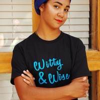 Witty and Wise T-Shirt. House Pride Shirt. Unisex Sizing.