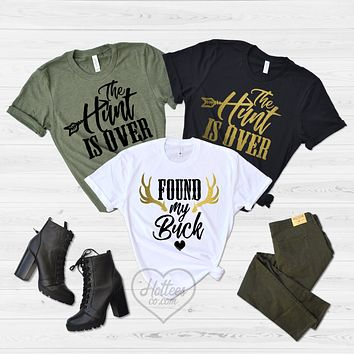 Found My Buck and the Hunt is Over Country Bachelorette Shirts