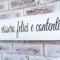 "Italian art, Italian Wedding, Italy, ""And they lived happily ever after"" in Italian, kitchen signs, tuscany tuscan destination wedding gift"