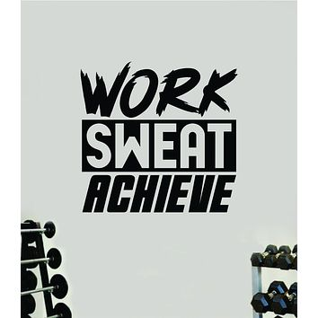 Work Sweat Achieve V3 Quote Wall Decal Sticker Vinyl Art Decor Bedroom Room Boy Girl Inspirational Motivational Gym Fitness Health Exercise Lift Beast