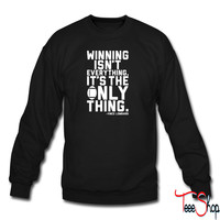 Winning Isnt Everything sweatshirt
