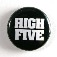 High Five - 1 inch Button, Pin or Magnet