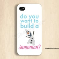 iPhone 5/5s, 5c, 4/4s & Samsung Galaxy S4, S3 cases | Disney Movies / Frozen Movie / Olaf / Do you want to build a snowman? iPhone 5 case