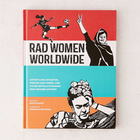 Rad Women Worldwide: Artists And Athletes, Pirates And Punks, And Other Revolutionaries Who Shaped History - Urban Outfitters
