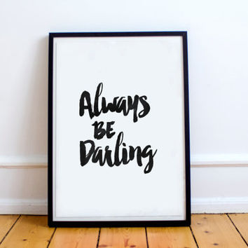 """PRINTABLE art""""always be darling""""instant download,watercolor typography,fashion quote,modern wall art,home decor,best words,inspirational art"""
