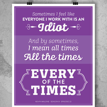 POSTER 18x24 - The Office Kevin Malone Quote Season 8 Episode 22 Poster - Every of the Times #theoffice #dundermifflin #idiots