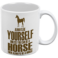 Always Be Yourself Horse White All Over Coffee Mug Set Of 2