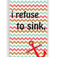 Chevron With Anchor I Refuse To Sink for Iphone 4 / 4s Hard Cover Plastic