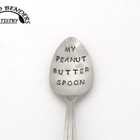 My Peanut Butter Spoon, Hand Stamped Spoon Stainless Steel Silverware, Unique Birthday Gifts For Him Boyfriend Boy Girl Dad Kids Fathers Day