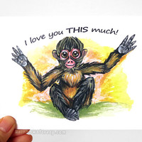 Spider Monkey Card, I Love You THIS Much, Valentine Card, Personalized Card, Custom Card, Wildlife Art, Zoo Animal Print, Blank Card