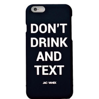 Don't Drink and Text iPhone6 Case