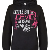 Hoodie: Little Bit of Devil in These Angel Eyes