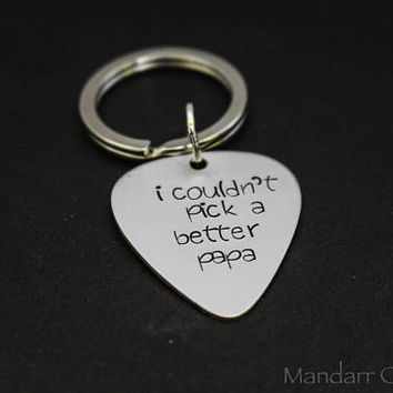 I Couldn't Pick a Better Papa, Hand Stamped Aluminum Keychain for Fathers Day, Guitar Pick Pun Key Chain, Punny Dad Joke