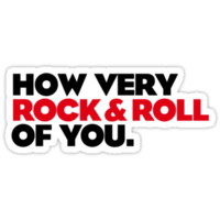 How Very Rock & Roll of You #2