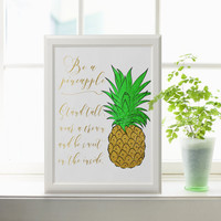 "INSPIRATIONAL QUOTE ""Be a pineapple"" print pineapple print pineapple art inspirational quote print pineapple quote poster Gold Green Foil"