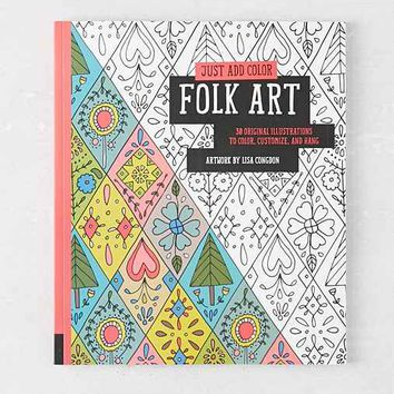 Just Add Color: Folk Art: 30 Original Illustrations To Color, Customize, And Hang By Lisa Congdon- Assorted One