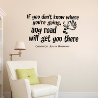 Wall Vinyl Decal Quote Sticker Home Decor Art Mural If you don't know where you are going any road can take you there Alice in Wonderland Cheshire Cat Z326