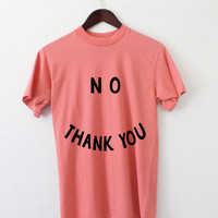 No Thank You! Vintage Inspired Coral Pink Unisex T-Shirt