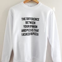 SPECIAL OFFER: Opinion or Pizza Graphic Crewneck Sweatshirt