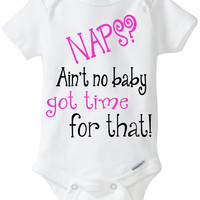 Funny Onesuit - Naps?  Ain't no baby got time for that!  Baby Girl Gift Idea / Shower / Pink