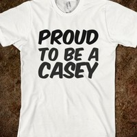PROUD TO BE A CASEY (BLACK ON SILVER). GREAT FOR FAMILY RUNIONS AND GET TOGETHERS.