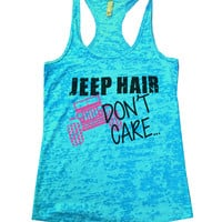 Jeep Hair Dont Care Jeep Lovers Tank Burnout Tank Top by Funny Threadz