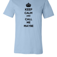 Keep calm and call me - Unisex T-shirt