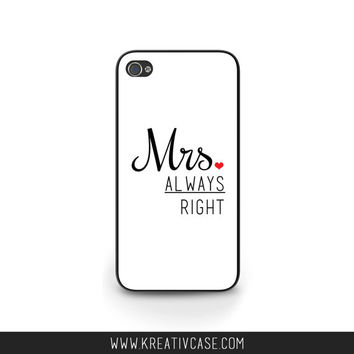 Mr Right, Mrs Always Right, wedding Case, iPhone 5, iPhone 5s, Couples iPhone Case, Wedding case for men, Personalized Cover - k303