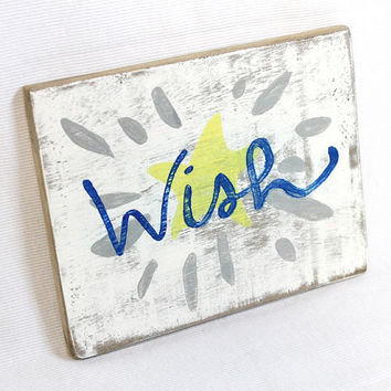 Wish, Wood Sign, Pallet Wood Sign, Nursery Sign, Children's Bedroom Decor, Baby's Room Decor, Hand Painted, Lettering, Reclaimed Wood Sign