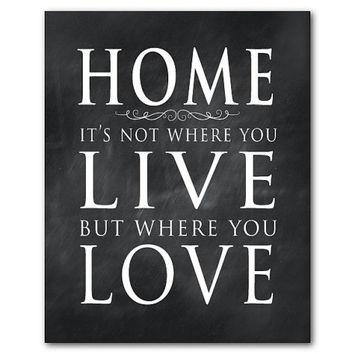 Home Definition - Home it's not where you live but where you love - Housewarming gift - room decor Typography Word Art - inspirational print