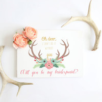 Will you be my bridesmaid card, deer antlers floral wreath DIY printable wedding card, A6 instant download file